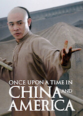Search netflix Once Upon a Time in China and America
