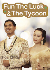 Search netflix The Fun, The Luck and The Tycoon